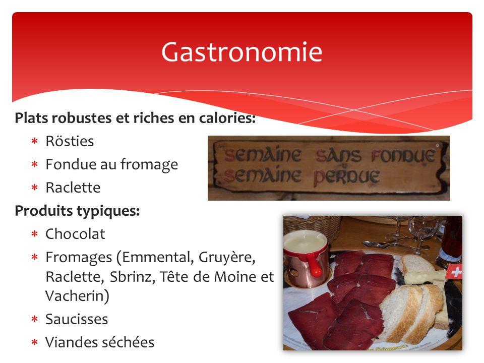 Gastronomie Plats robustes et riches en calories: Rösties