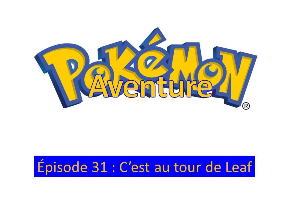 Aventure Épisode 31 : C'est au tour de Leaf