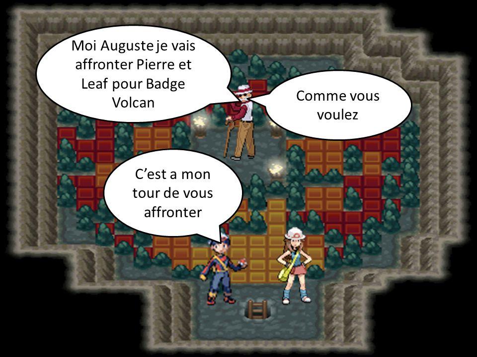 Moi Auguste je vais affronter Pierre et Leaf pour Badge Volcan