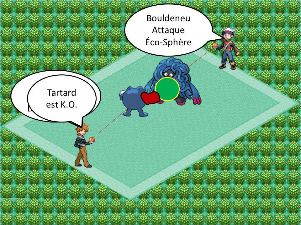 Bouldeneu Attaque. Souplesse. Bouldeneu. Attaque. Éco-Sphère. Tartard. Attaque. Dynamopoing.