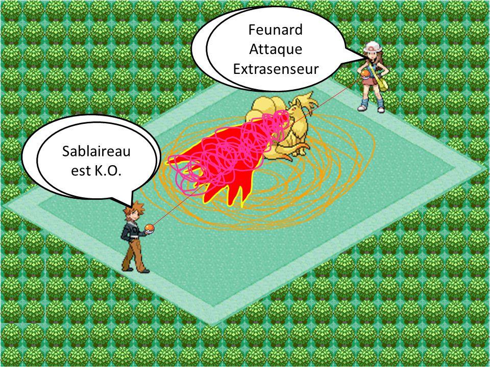Feunard Attaque. Lance-Flamme. Feunard. Attaque. Extrasenseur. Sablaireau. Attaque. Tourbi-Sable.