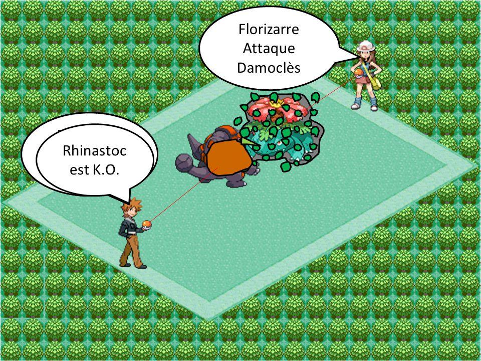 Florizarre Attaque. Danse-Fleur. Florizarre. Attaque. Damoclès. Rhinastoc. Attaque. Roc-Boulet.