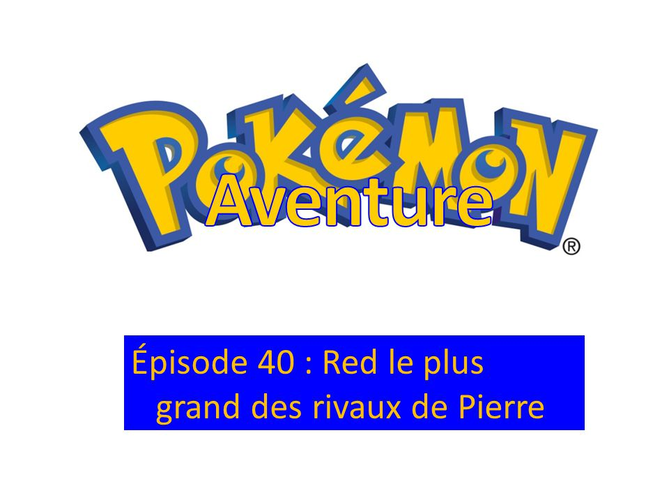 Aventure Épisode 40 : Red le plus grand des rivaux de Pierre
