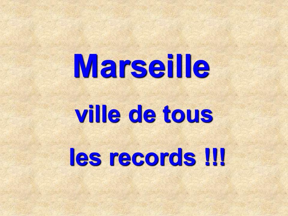 Marseille ville de tous les records !!!