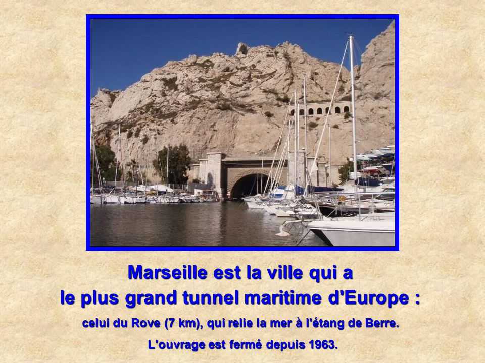 Marseille est la ville qui a le plus grand tunnel maritime d Europe :