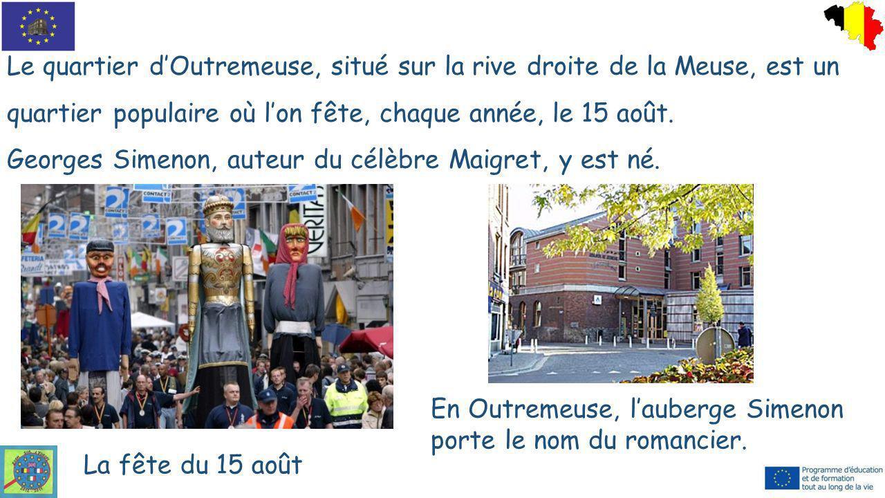 Le quartier d'Outremeuse, situé sur la rive droite de la Meuse, est un quartier populaire où l'on fête, chaque année, le 15 août.