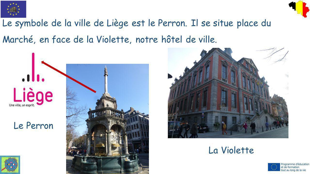 Le symbole de la ville de Liège est le Perron