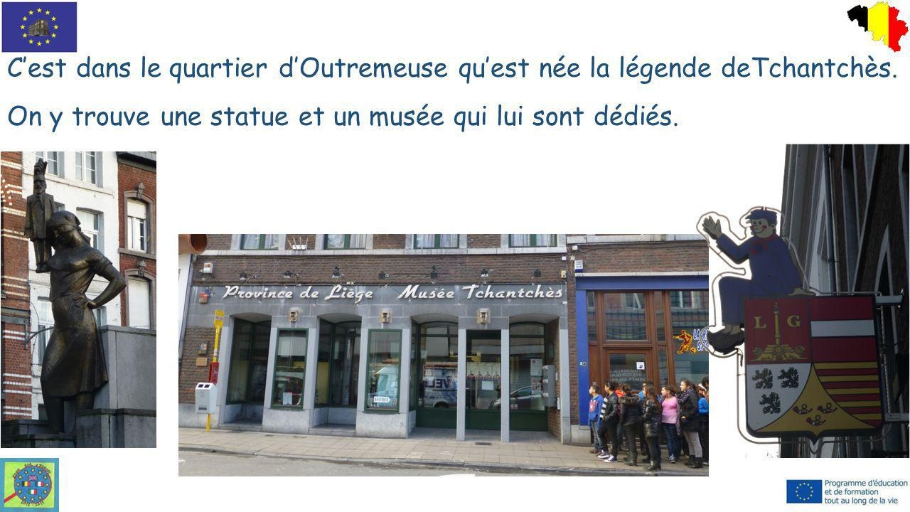 C'est dans le quartier d'Outremeuse qu'est née la légende deTchantchès.