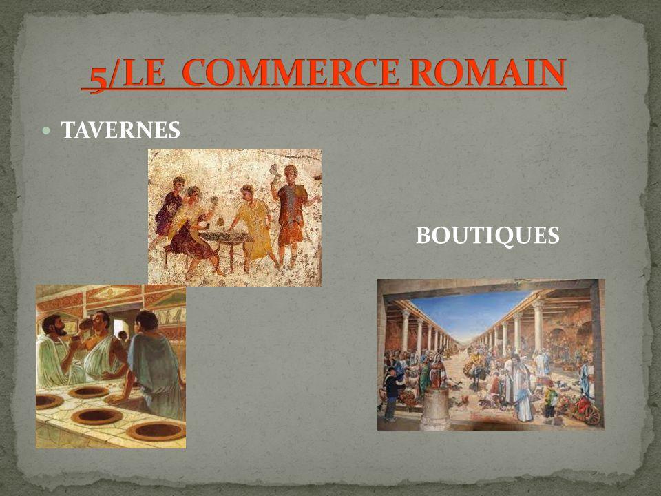 5/LE COMMERCE ROMAIN TAVERNES BOUTIQUES