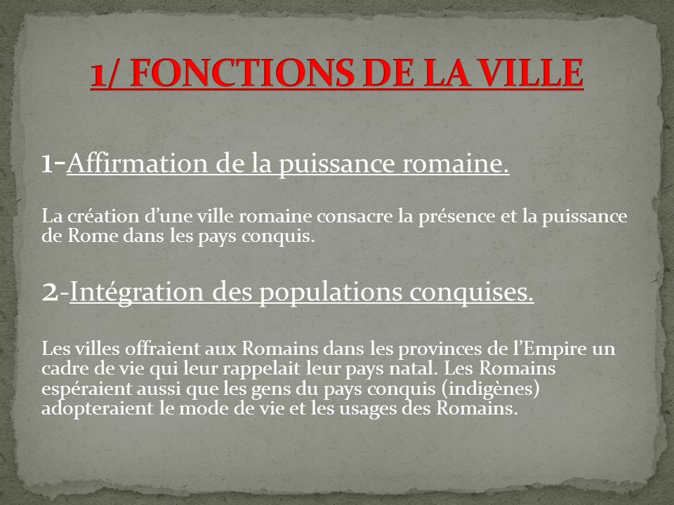 1/ FONCTIONS DE LA VILLE 1-Affirmation de la puissance romaine.