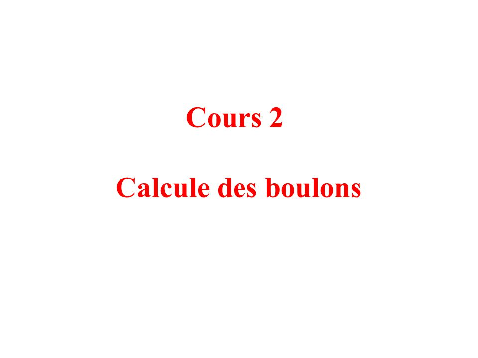 Cours 2 Calcule des boulons