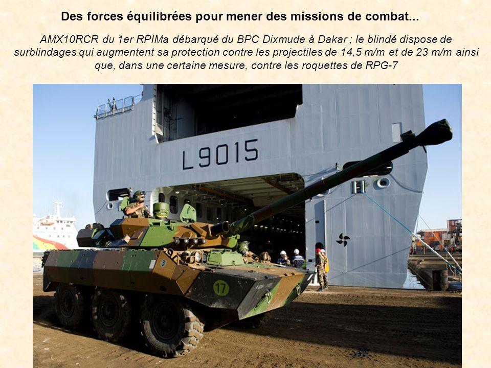 Des forces équilibrées pour mener des missions de combat...