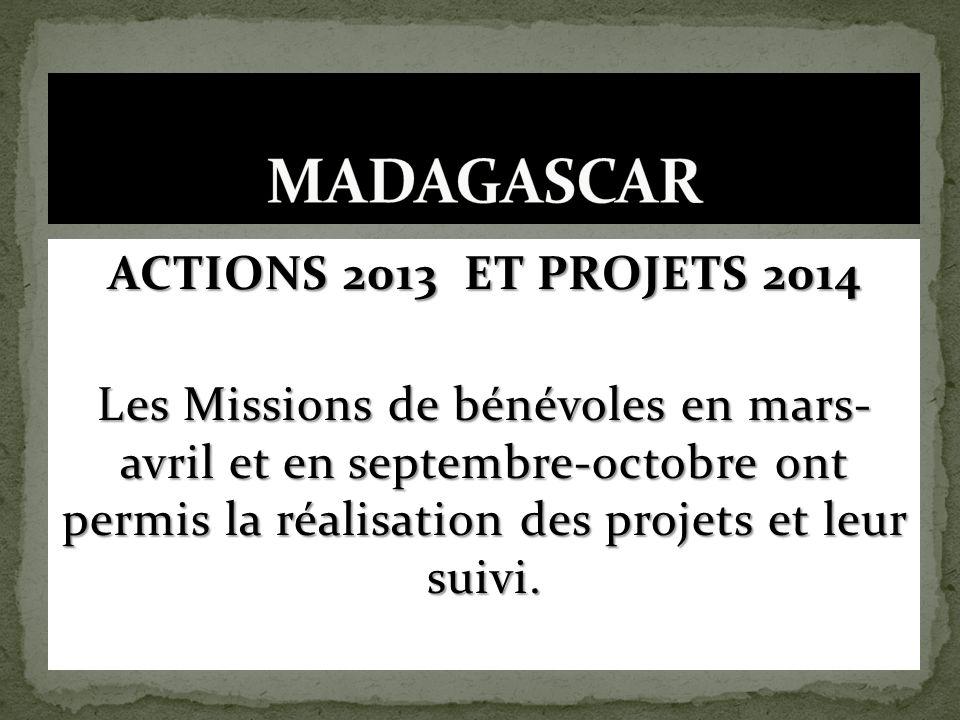 MADAGASCAR ACTIONS 2013 ET PROJETS 2014