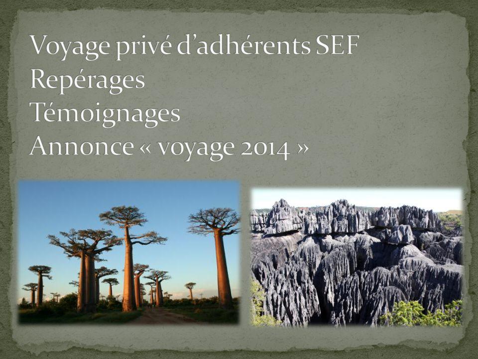 Voyage privé d'adhérents SEF Repérages Témoignages Annonce « voyage 2014 »