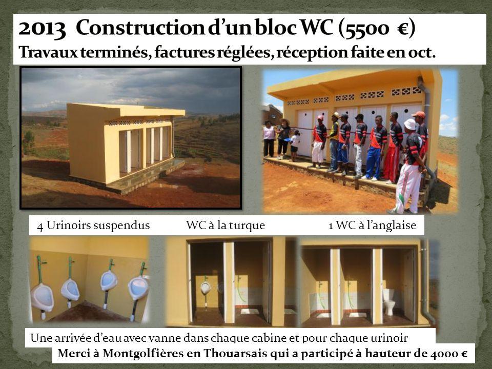 2013 Construction d'un bloc WC (5500 €) Travaux terminés, factures réglées, réception faite en oct.