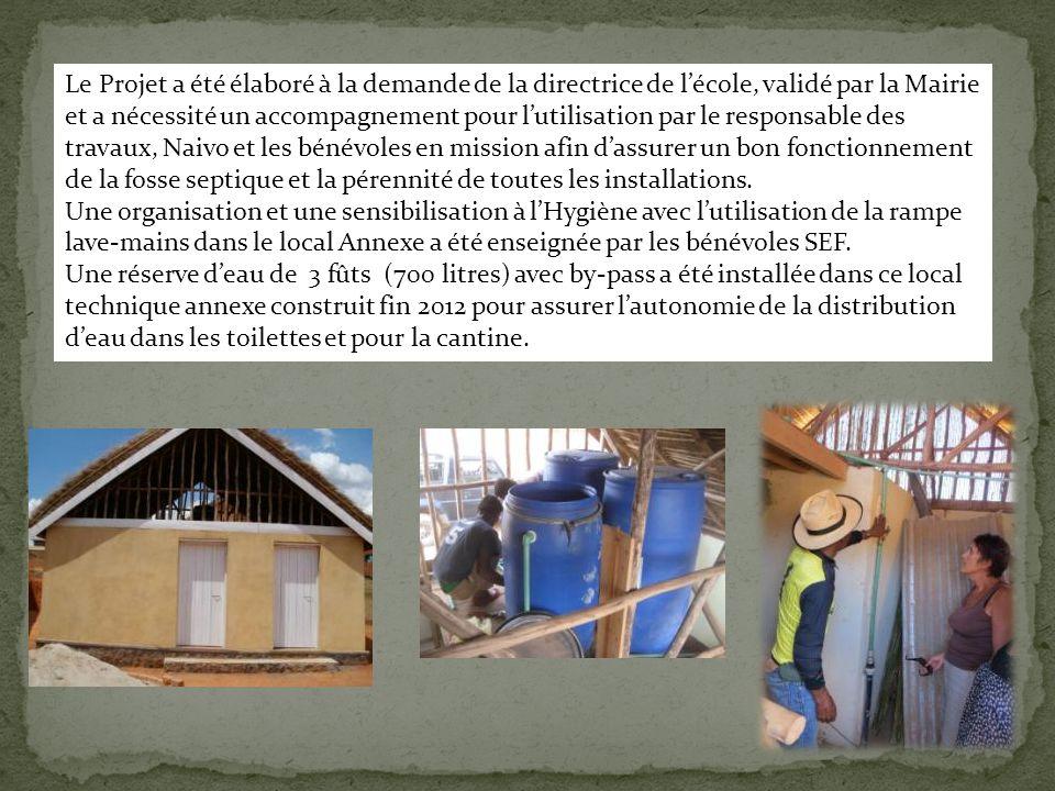 Le Projet a été élaboré à la demande de la directrice de l'école, validé par la Mairie et a nécessité un accompagnement pour l'utilisation par le responsable des travaux, Naivo et les bénévoles en mission afin d'assurer un bon fonctionnement de la fosse septique et la pérennité de toutes les installations.