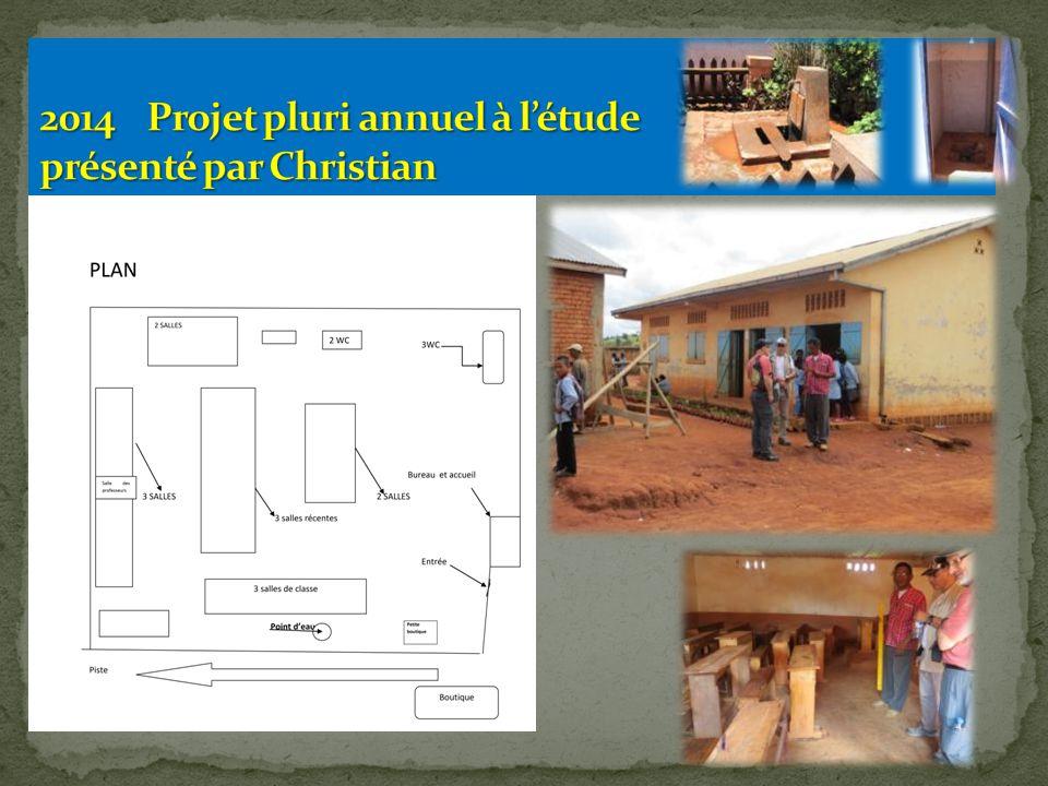 2014 Projet pluri annuel à l'étude présenté par Christian