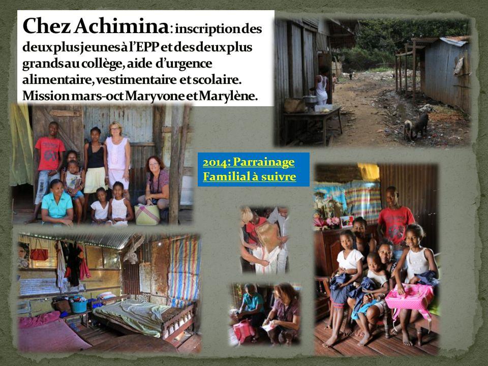 Chez Achimina: inscription des deux plus jeunes à l'EPP et des deux plus grands au collège, aide d'urgence alimentaire, vestimentaire et scolaire. Mission mars-oct Maryvone et Marylène.