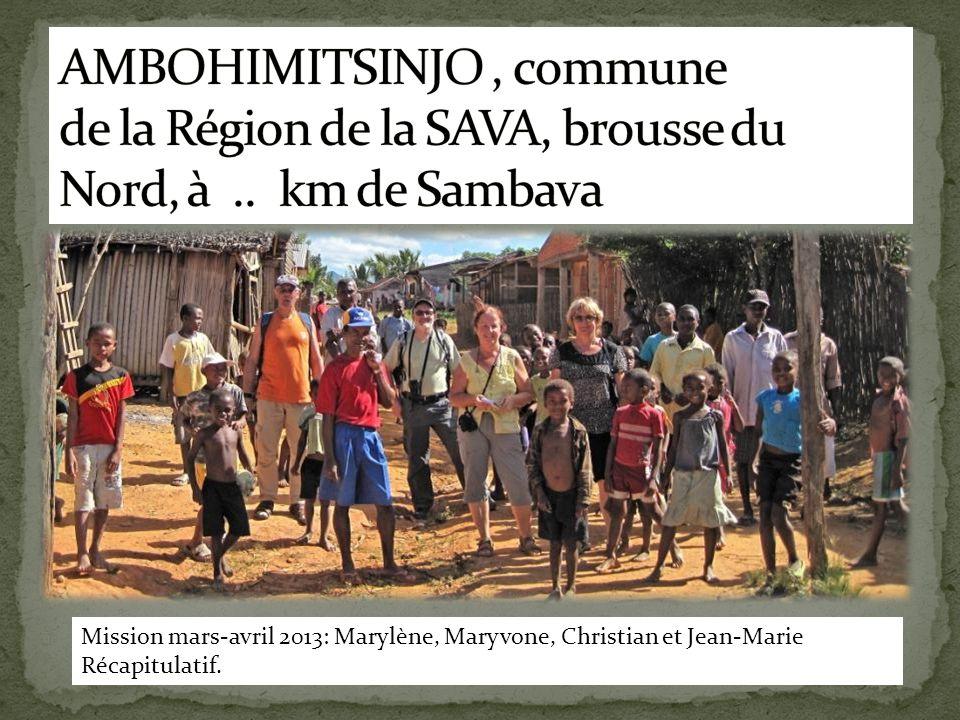 AMBOHIMITSINJO , commune de la Région de la SAVA, brousse du Nord, à