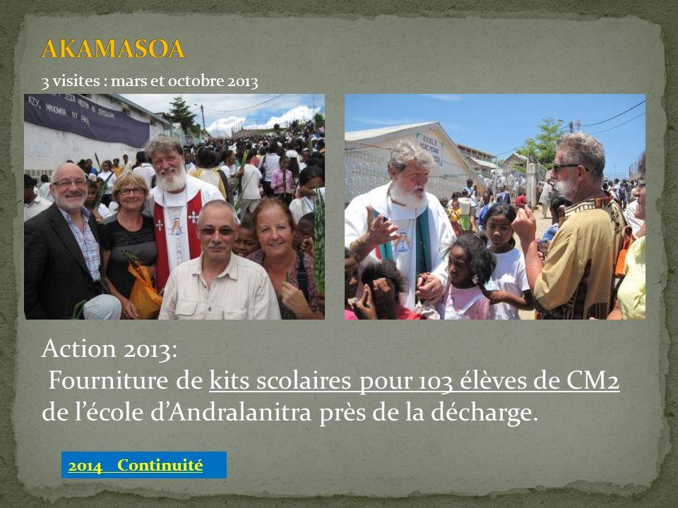 AKAMASOA 3 visites : mars et octobre 2013. Action 2013: