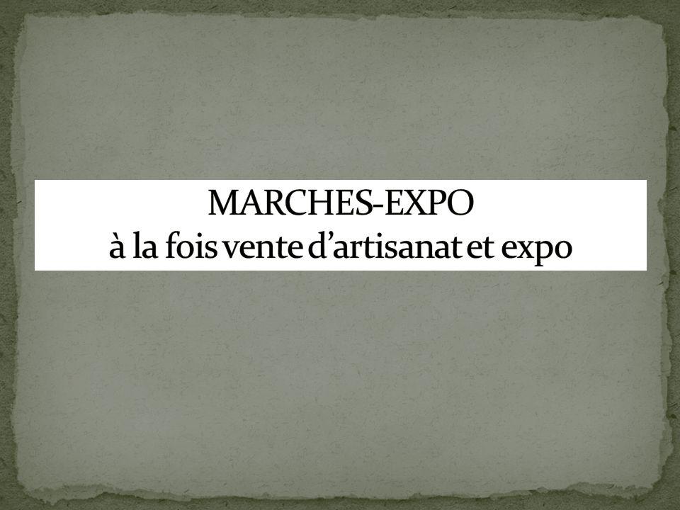 MARCHES-EXPO à la fois vente d'artisanat et expo