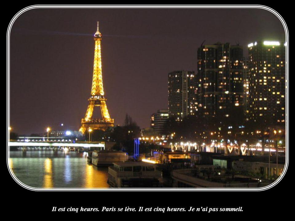 Il est cinq heures. Paris se lève. Il est cinq heures