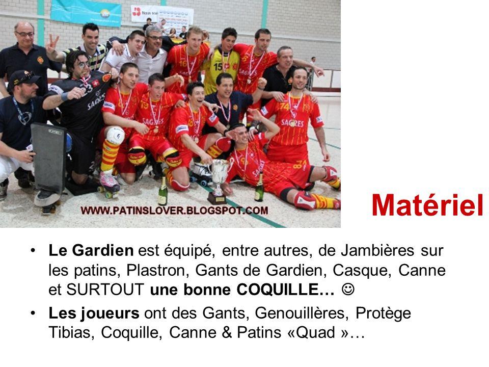 Matériel Le Gardien est équipé, entre autres, de Jambières sur les patins, Plastron, Gants de Gardien, Casque, Canne et SURTOUT une bonne COQUILLE… 