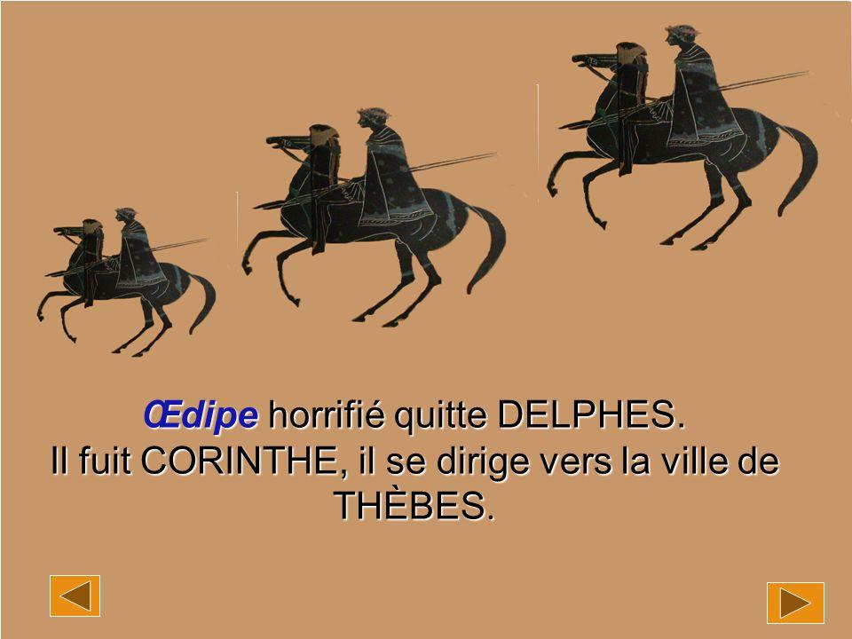 Œdipe horrifié quitte DELPHES.