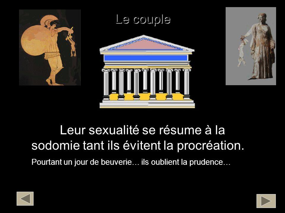 Leur sexualité se résume à la sodomie tant ils évitent la procréation.