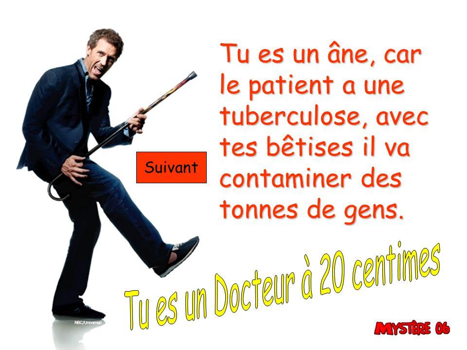 Tu es un Docteur à 20 centimes