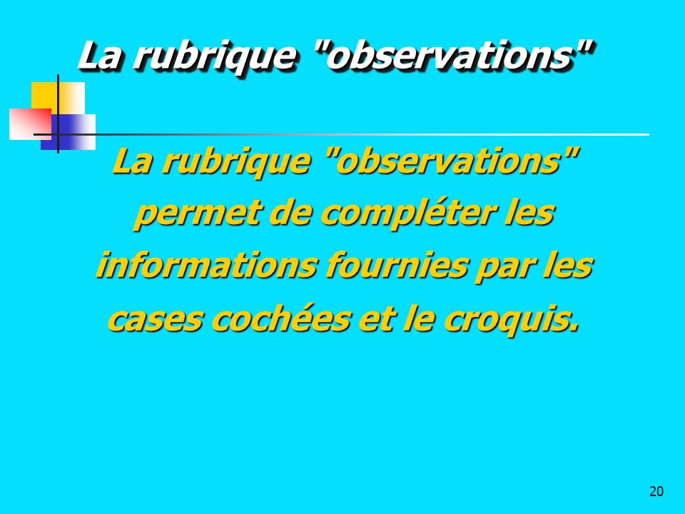 La rubrique observations