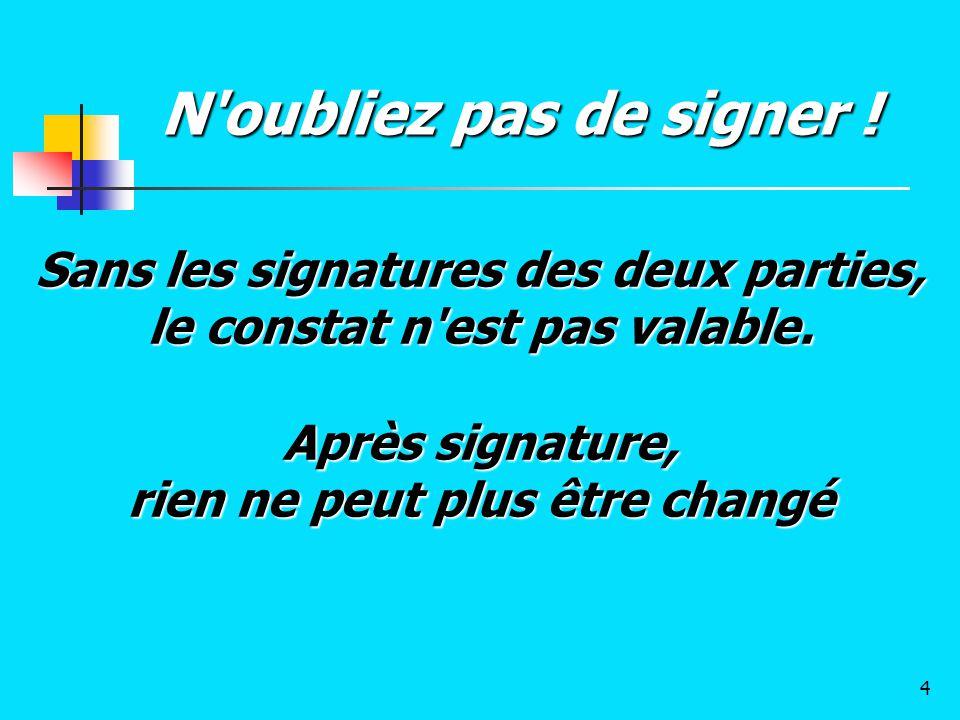 N oubliez pas de signer ! Sans les signatures des deux parties,