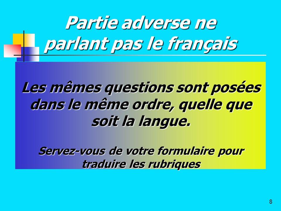 Partie adverse ne parlant pas le français