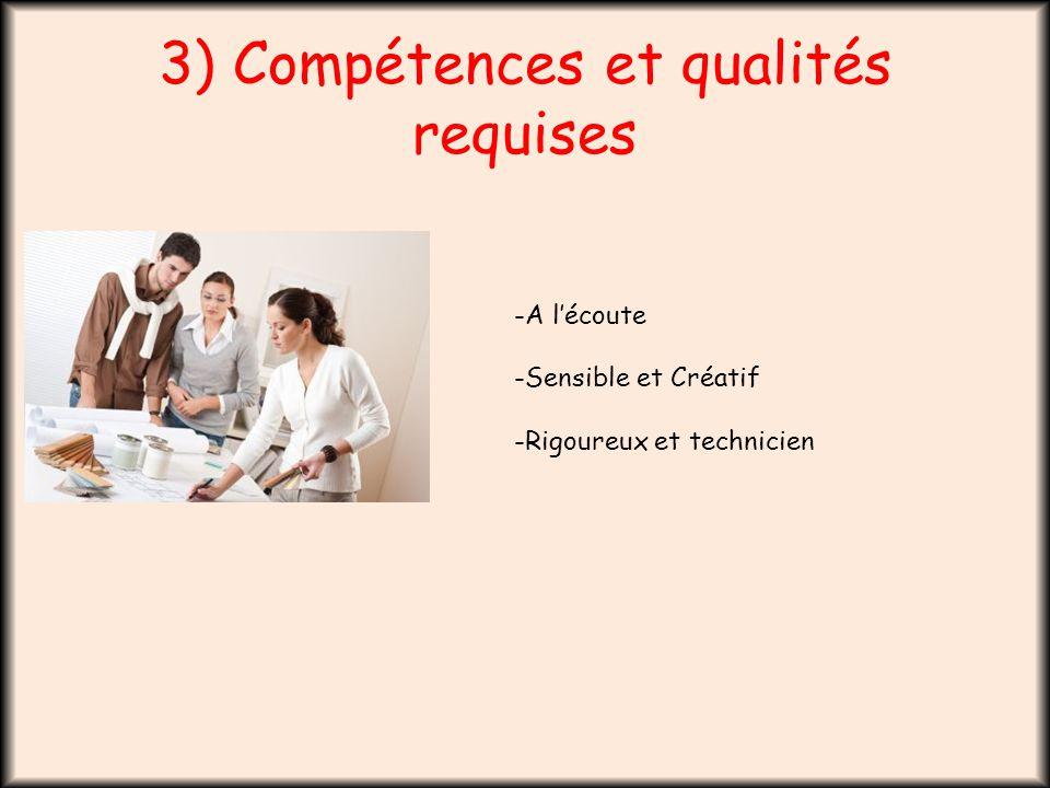 3) Compétences et qualités requises