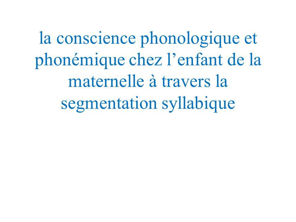 la conscience phonologique et phonémique chez l'enfant de la maternelle à travers la segmentation syllabique