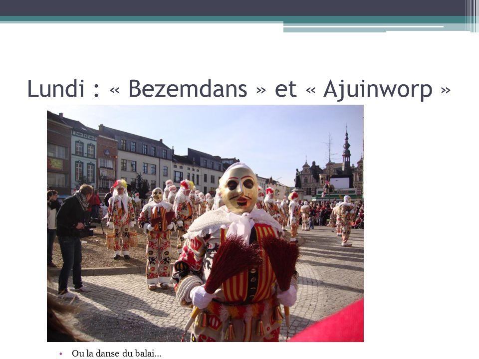 Lundi : « Bezemdans » et « Ajuinworp »