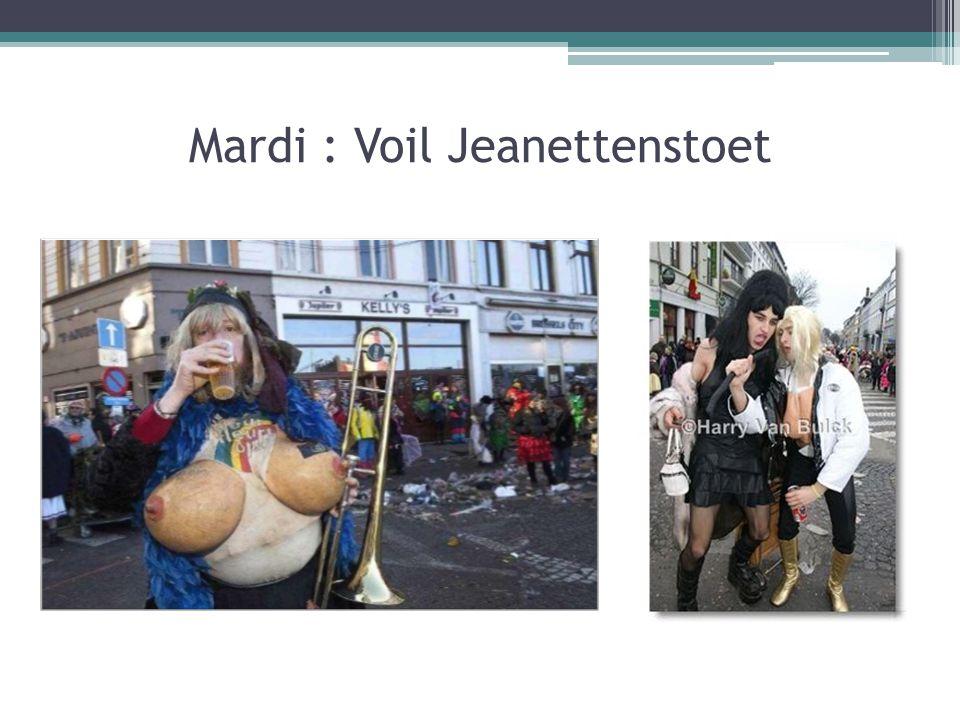Mardi : Voil Jeanettenstoet