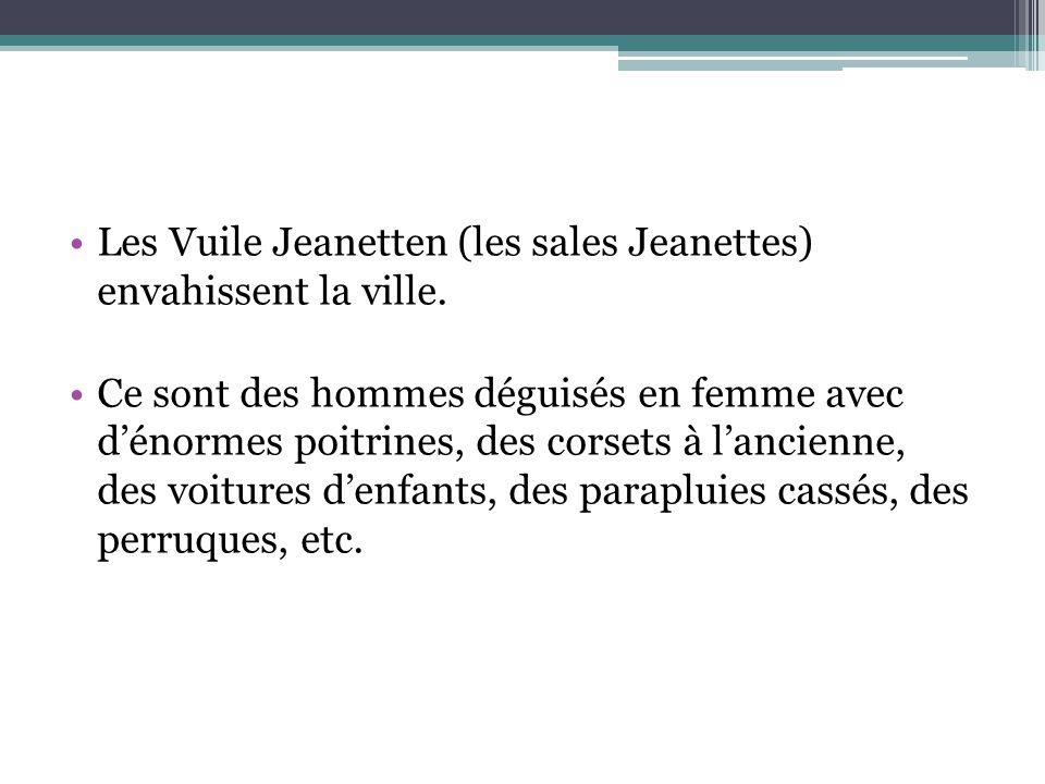 Les Vuile Jeanetten (les sales Jeanettes) envahissent la ville.