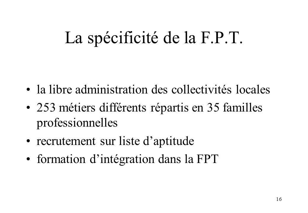 La spécificité de la F.P.T.