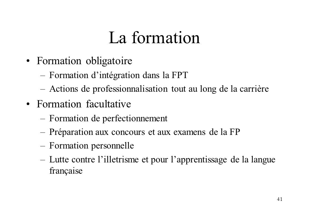 La formation Formation obligatoire Formation facultative