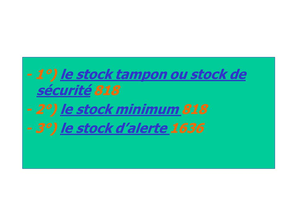 - 1°) le stock tampon ou stock de sécurité 818