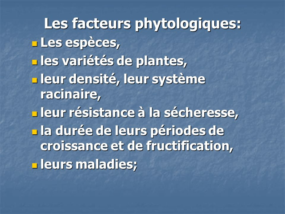Les facteurs phytologiques: