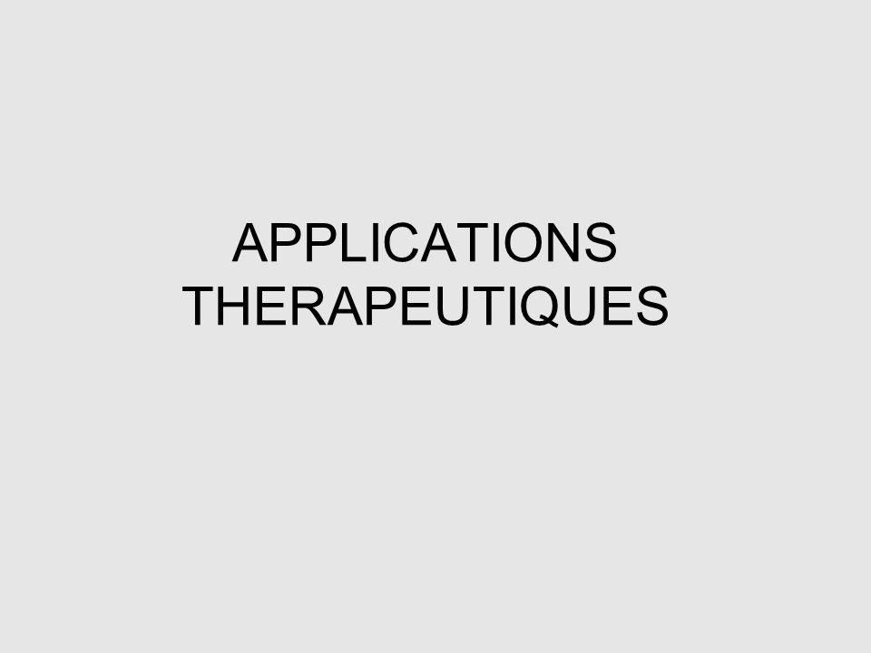APPLICATIONS THERAPEUTIQUES
