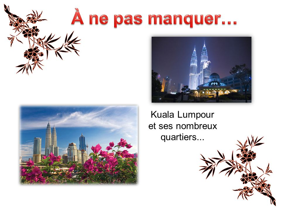 Kuala Lumpour et ses nombreux quartiers...
