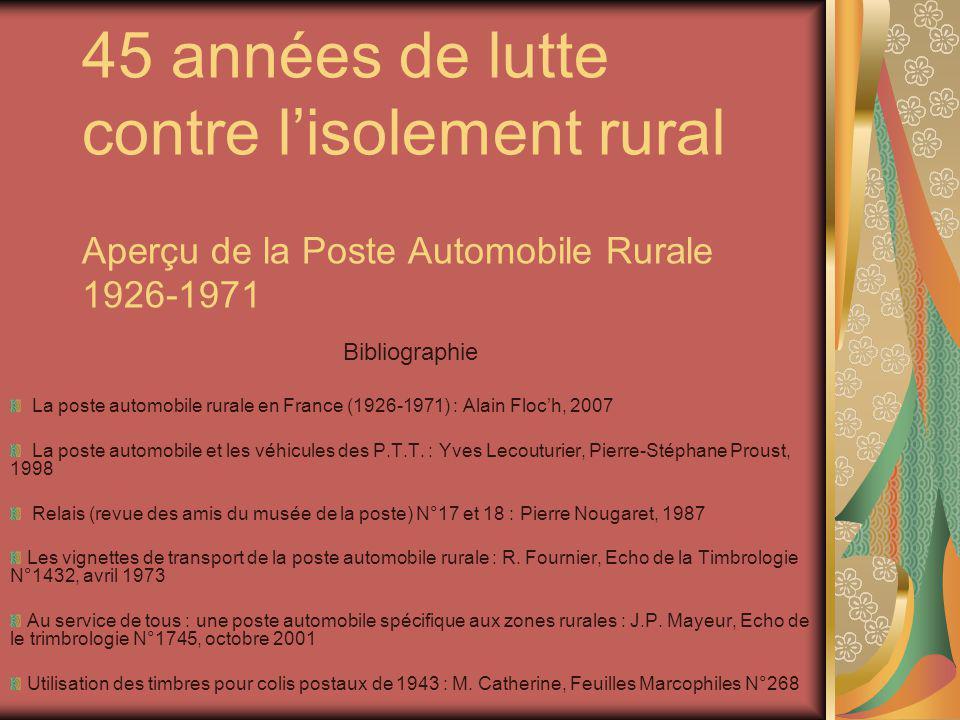 45 années de lutte contre l'isolement rural Aperçu de la Poste Automobile Rurale 1926-1971