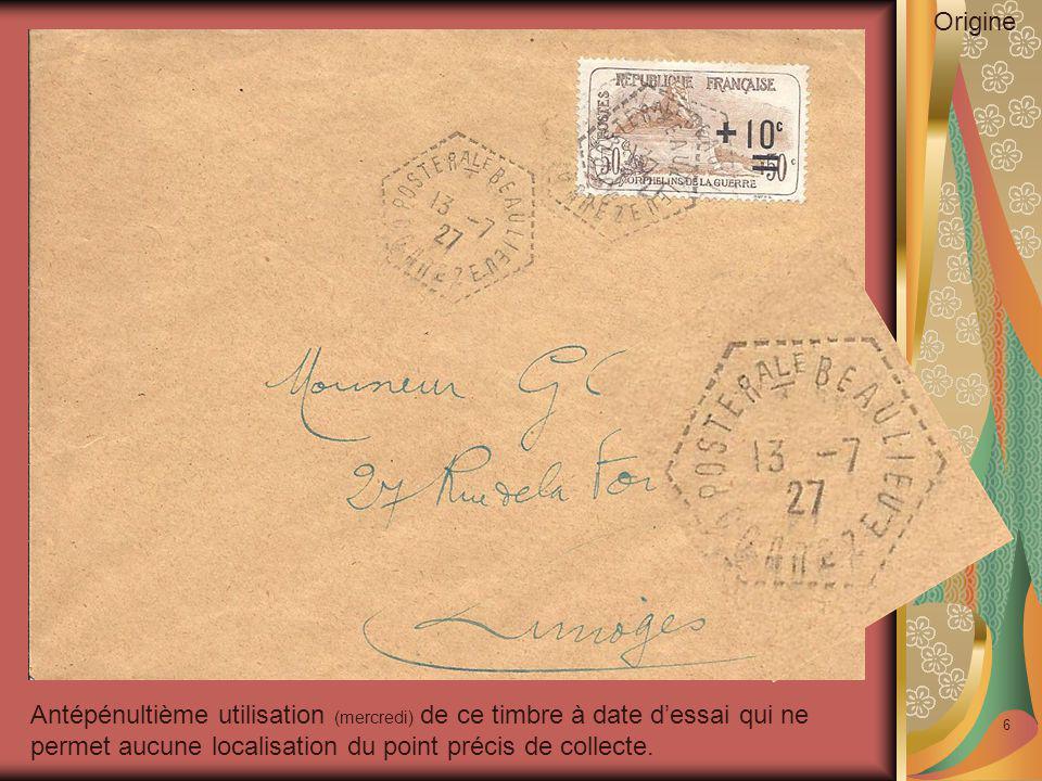 Origine Antépénultième utilisation (mercredi) de ce timbre à date d'essai qui ne permet aucune localisation du point précis de collecte.