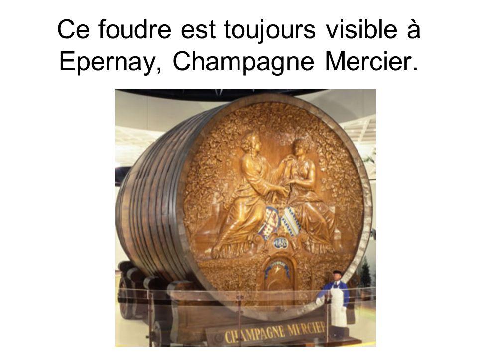 Ce foudre est toujours visible à Epernay, Champagne Mercier.