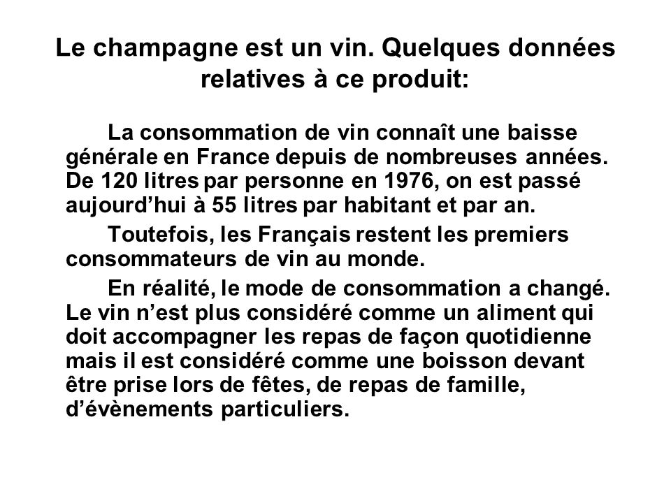 Le champagne est un vin. Quelques données relatives à ce produit: