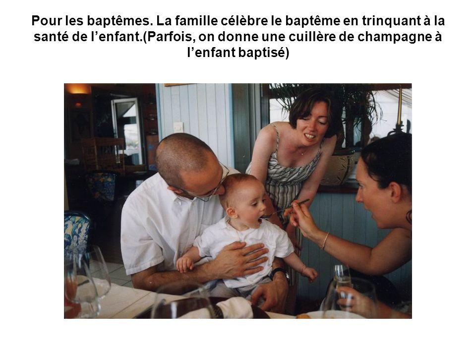 Pour les baptêmes.