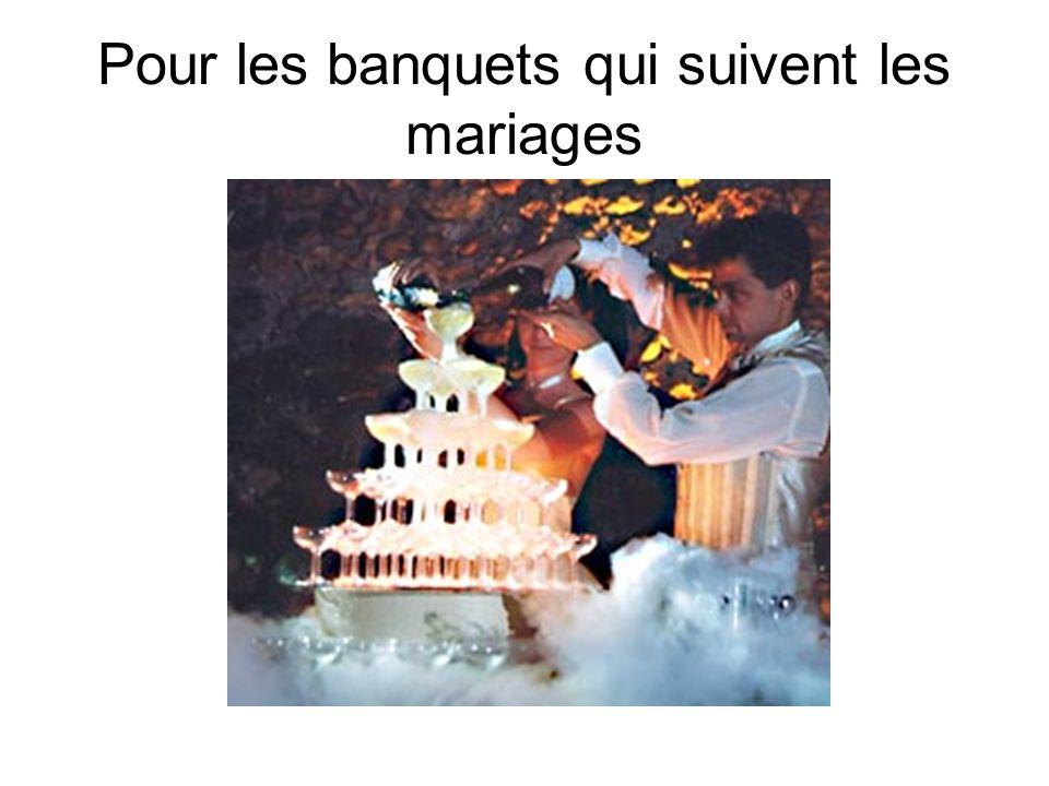 Pour les banquets qui suivent les mariages